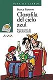 img - for Clorofila del cielo azul / Chlorophyll from Blue Skies (Cuentos, Mitos Y Libros-Regalo) (Spanish Edition) book / textbook / text book