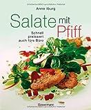 Salate mit Pfiff: Schnell, preiswert, auch fürs Büro - alle zum Sattessen