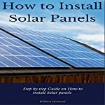 How to Install Solar Panels: Step-by-Step Guide on How to Install Solar Panels | William Diamond