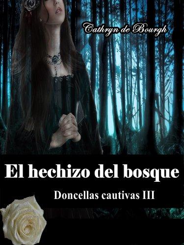 El hechizo del bosque (Doncellas cautivas III nº 3)