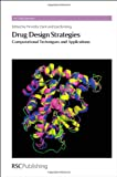 Drug Design Strategies: Computational Techniques and Applications (Rsc Drug Discovery)