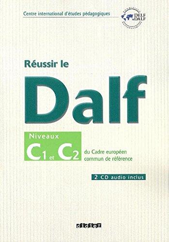 Réussir le Dalf C1 C2 Con CD Audio Per le Scuole superiori FLE PDF