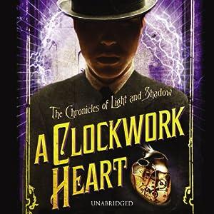 A Clockwork Heart Audiobook