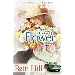 In Every Flower: A Novel (Garden Gates)