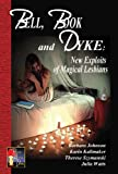 img - for Bell, Book and Dyke: New Exploits of Magical Lesbians book / textbook / text book