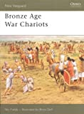 Bronze Age War Chariots (New Vanguard)