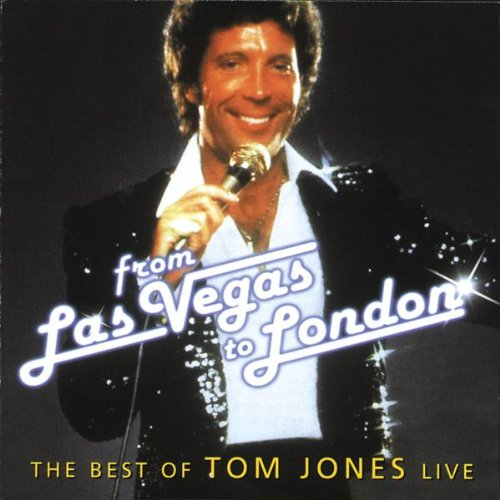 Tom Jones - The Best Of Tom Jones Live: From Las Vegas To London - Zortam Music