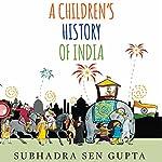 A Children's History of India | Subhadra Sen Gupta