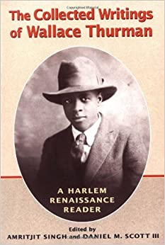 wallace thurman essays The need for the collected writings of wallace thurman: a harlem renaissance reader has been felt and expressed for years—and at least one of us has been.