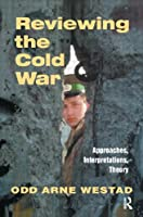 Reviewing the Cold War: Approaches, Interpretations, Theory (Cold War History)