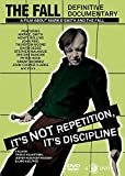 The Fall: It's Not Repetition, It's Discipline [DVD] [2015]