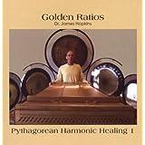 GOLDEN RATIOS - Pythagorean Harmonic Healing I