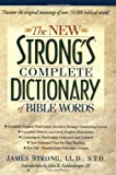 The New Strong's Complete Dictionary of Bible Words (0785211470) by James Strong