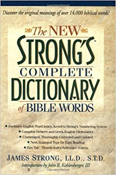 The New Strong's Complete Dictionary of Bible Words: A ...