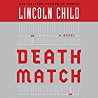 Death Match: A Novel Audiobook by Lincoln Child Narrated by Barrett Whitener