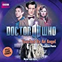Doctor Who: Touched by an Angel: Eleventh Doctor, Book 10 Hörbuch von Jonathan Morris Gesprochen von: Clare Corbett