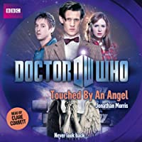 Doctor Who: Touched by an Angel: Eleventh Doctor, Book 10 (       UNABRIDGED) by Jonathan Morris Narrated by Clare Corbett