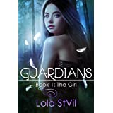 Guardians: The Girl (The Guardians Series, Book 1) ~ Lola StVil