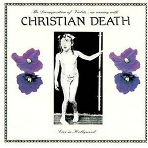 Christian Death - Decomposition of violets - Zortam Music