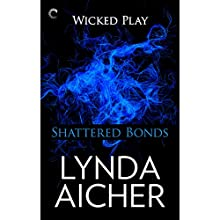 Shattered Bonds (       UNABRIDGED) by Lynda Aicher Narrated by Emily Cauldwell