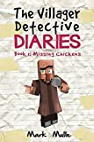 The Villager Detective Diaries (Book 1): Missing Chickens (An Unofficial Minecraft Diary Book for Kids Ages 9 – 12 (Preteen)