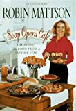 img - for Soap Opera Cafe: The Skinny on Food from a Daytime Star by Robin Mattson (1997-09-01) book / textbook / text book