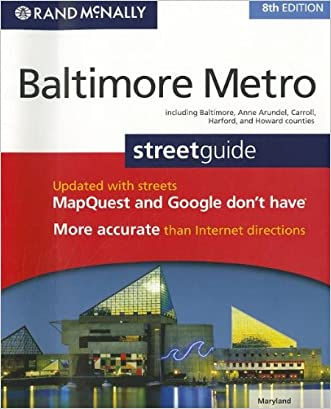 Rand McNally Baltimore Metro Streetguide, Maryland: Including Baltimore, Anne Arundel, Carroll, Harford, and Howard Counties written by Rand McNally and Company
