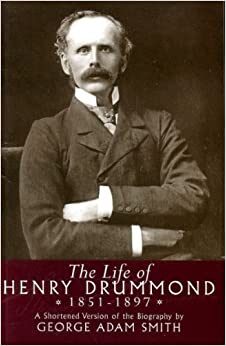 Life of henry drummond 1851 1897 a shortened version of for Ian adam smith