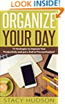 Organize Your Day: 15 Strategies to I...