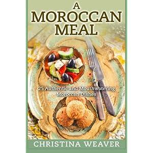 A Moroccan Meal: 25 Authe Livre en Ligne - Telecharger Ebook