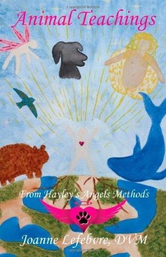 Animal Teachings: From Hayley's Angels Methods