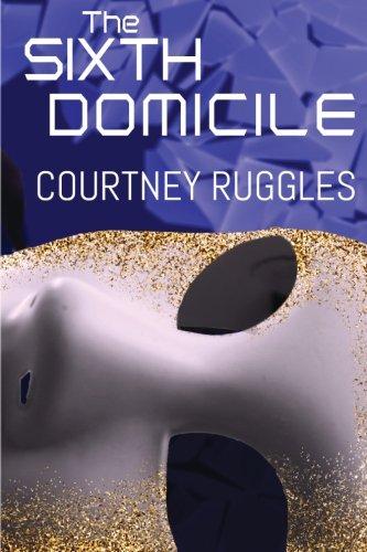The Sixth Domicile (The Domicile Series) (Volume 1) PDF