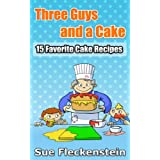 Three Guys And A Cake ~ Sue Fleckenstein