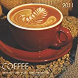 COFFEE: Coffee, The World's Great Recipes, Stories and Histories, 2011 Calendar ~ Ghigo Press