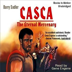Casca the Eternal Mercenary: Casca Series #1 | [Barry Sadler]
