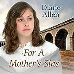 For a Mother's Sins | Diane Allen