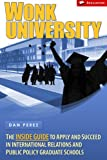Wonk University - The Inside Guide to Apply and Succeed in International Relations and Public Policy Graduate Schools