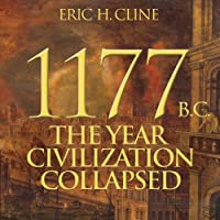 1177 B.C.: The Year Civilization Collapsed (       UNABRIDGED) by Eric H. Cline Narrated by Andy Caploe