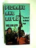 img - for Pickaxe and Rifle: The Story of the Albanian People book / textbook / text book
