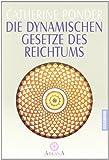 Die dynamischen Gesetze des Reichtums. Esoterik,  Band 11879 (3442118794) by Catherine Ponder