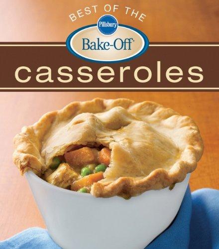 Pillsbury Best of the Bake-Off Casseroles by Pillsbury Editors
