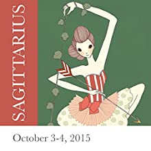 Sagittarius: October 3-4, 2015  by Tali Edut, Ophira Edut Narrated by Lesa Wilson