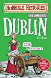 img - for Dublin (Horrible Histories Gruesome Guides) book / textbook / text book