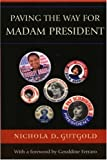 img - for Paving the Way for Madam President (Lexington Studies in Political Communication) book / textbook / text book