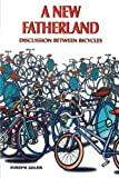 A  New  Fatherland: Discussion Between Bicycles