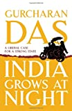 India Grows at Night: A Liberal Case for a Strong State (0670084700) by Das, Gurcharan