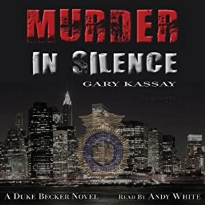 Murder in Silence: Duke Becker, Book 1 | [Gary Kassay]