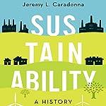 Sustainability: A History   Jeremy L. Caradonna