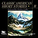 Classic American Short Stories, Volume 2 (       UNABRIDGED) by Theodore Dreiser, Jack London, F. Scott Fitzgerald, more Narrated by Charlton Griffin