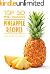 Top 50 Most Delicious Pineapple Recip...